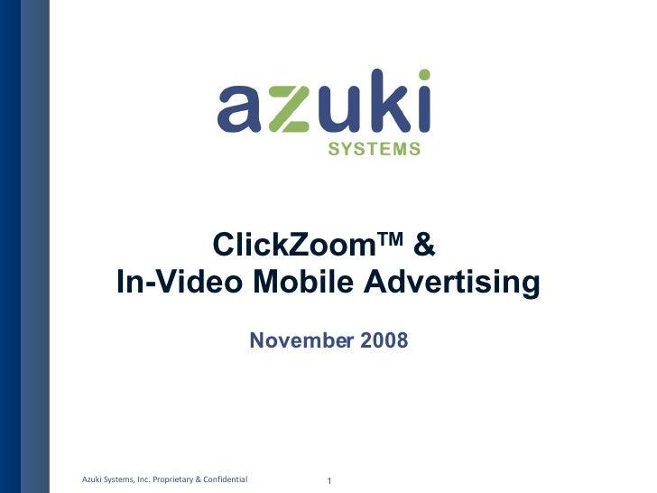 ClickZoom TM  &  In-Video Mobile Advertising November 2008