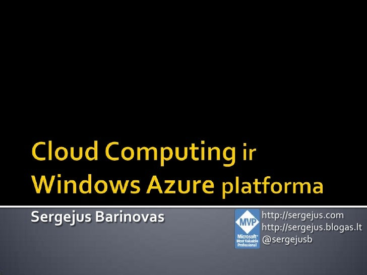 Cloud Computing and Microsoft Azure Platform