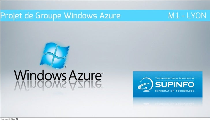 Projet de Groupe Windows Azure   M1 - LYONmercredi 20 juin 12