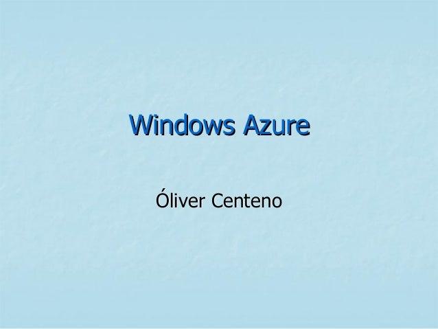 Windows Azure Óliver Centeno
