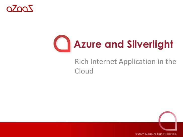 Azure and Silverlight<br />Rich Internet Application in the Cloud<br />