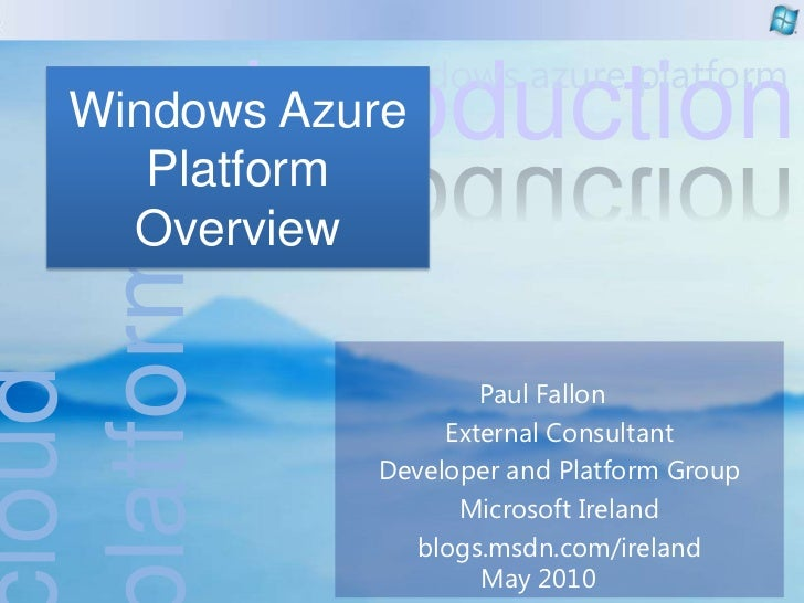Windows Azure Platform Overview<br />Paul Fallon	<br />External Consultant<br />Developer and Platform Group <br />Microso...