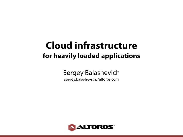 Cloud Infrastructure for Heavily Loaded Applications