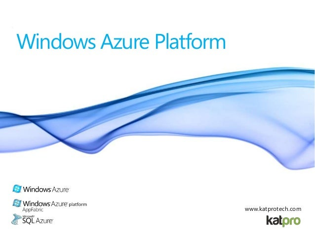 Windows Azure Platform www.katprotech.com