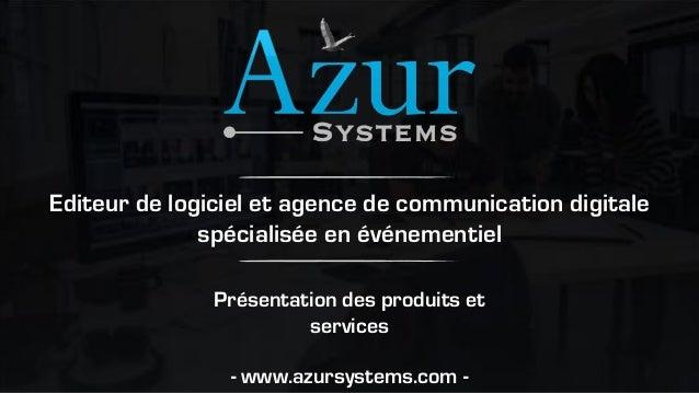 Présentation des produits et services - www.azursystems.com - Editeur de logiciel et agence de communication digitale spéc...