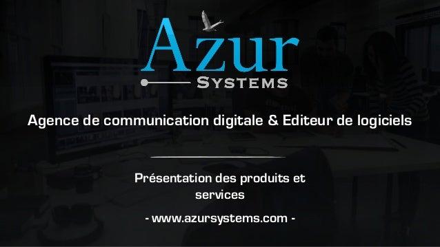 Présentation des produits et services - www.azursystems.com - Agence de communication digitale & Editeur de logiciels