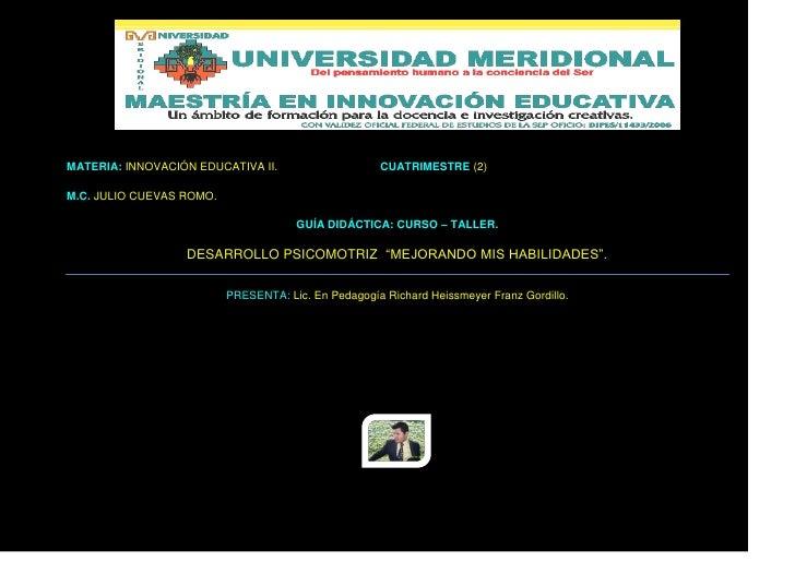 MATERIA: INNOVACIÓN EDUCATIVA II.                    CUATRIMESTRE (2)  M.C. JULIO CUEVAS ROMO.                            ...