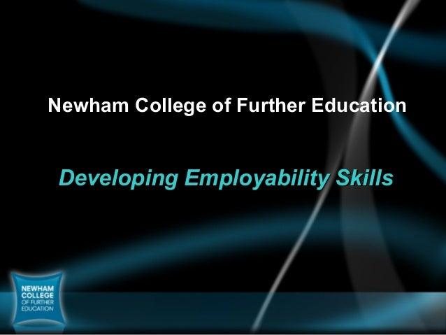 Developing Employability SkillsDeveloping Employability SkillsNewham College of Further Education