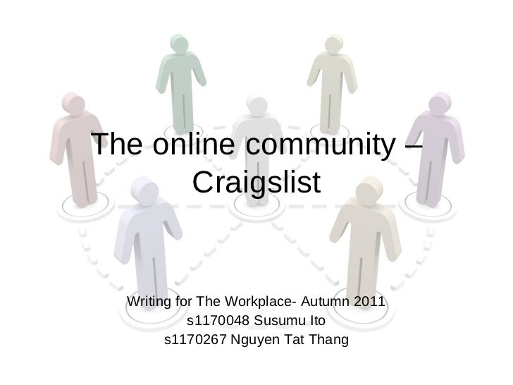 The online community –       Craigslist  Writing for The Workplace- Autumn 2011            s1170048 Susumu Ito        s117...