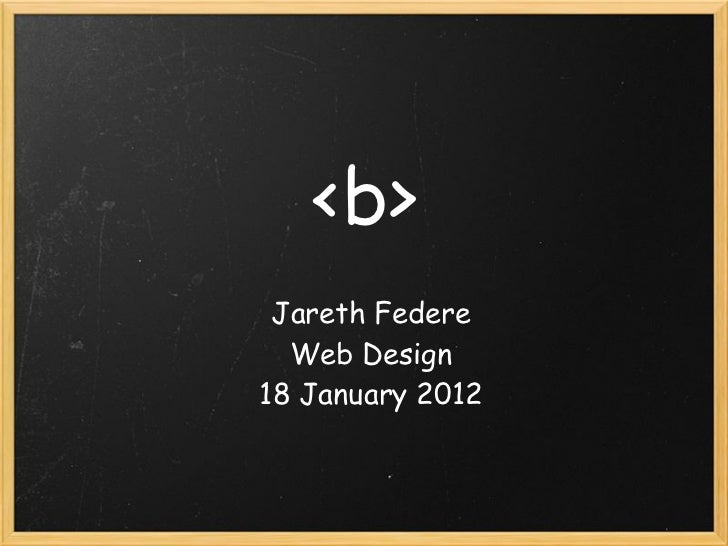 <b> Jareth Federe  Web Design18 January 2012