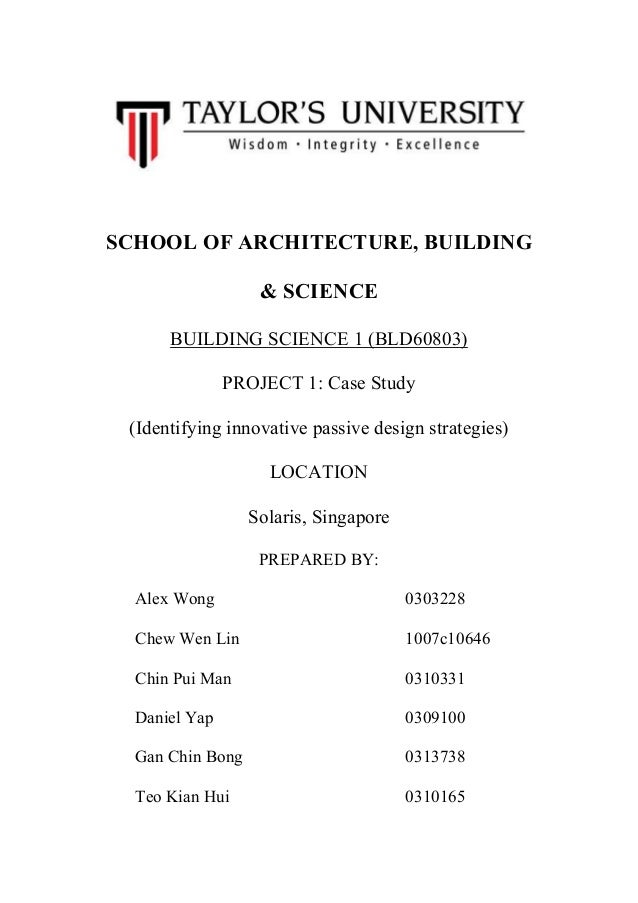 SCHOOL OF ARCHITECTURE, BUILDING & SCIENCE BUILDING SCIENCE 1 (BLD60803) PROJECT 1: Case Study (Identifying innovative pas...