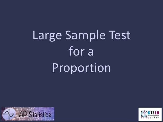 Large Sample Test for a Proportion