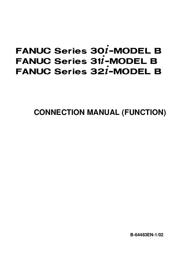 FANUC Series 30+-MODEL BFANUC Series 31+-MODEL BFANUC Series 32+-MODEL B  CONNECTION MANUAL (FUNCTION)                    ...