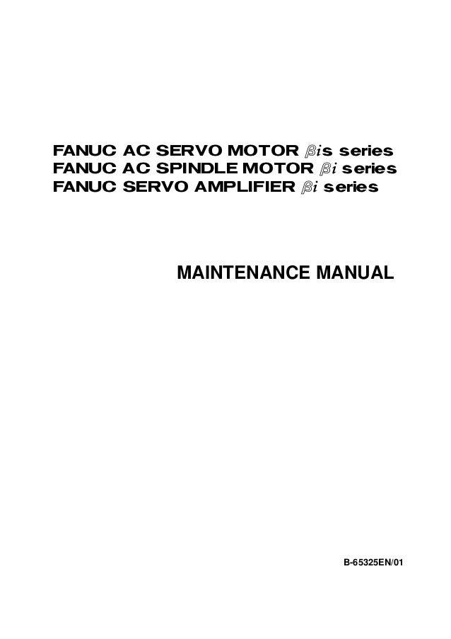 FANUC AC SERVO MOTOR #*s seriesFANUC AC SPINDLE MOTOR #* seriesFANUC SERVO AMPLIF IER #* series            MAINTENANCE MAN...