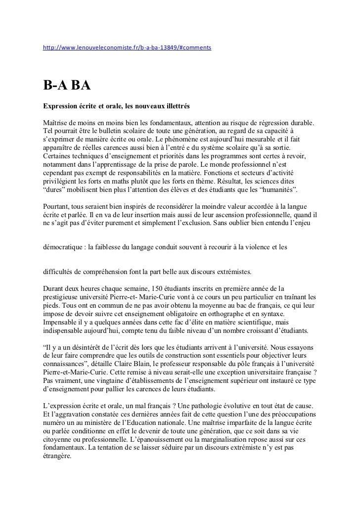 http://www.lenouveleconomiste.fr/b-a-ba-13849/#commentsB-A BAExpression écrite et orale, les nouveaux illettrésMaîtrise de...