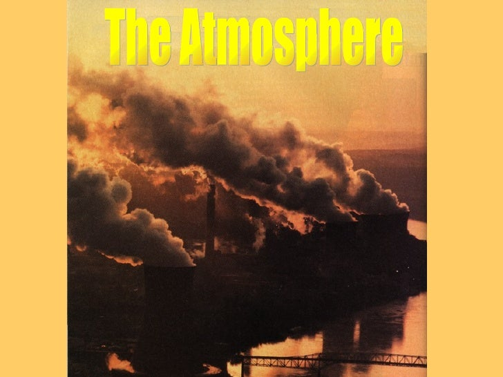 Atmosphere                       Thin envelope of    Weather            gases that surrounds       Climate                ...