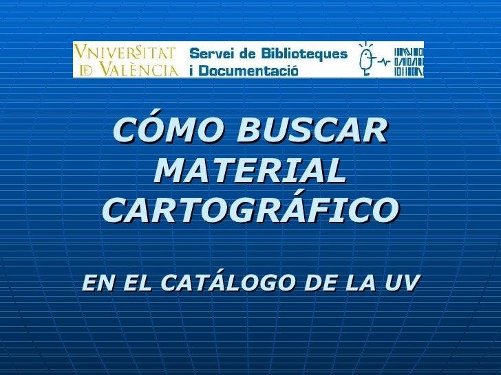 Cómo buscar material cartográfico en el catálogo de la biblioteca de la Universidad de Valencia