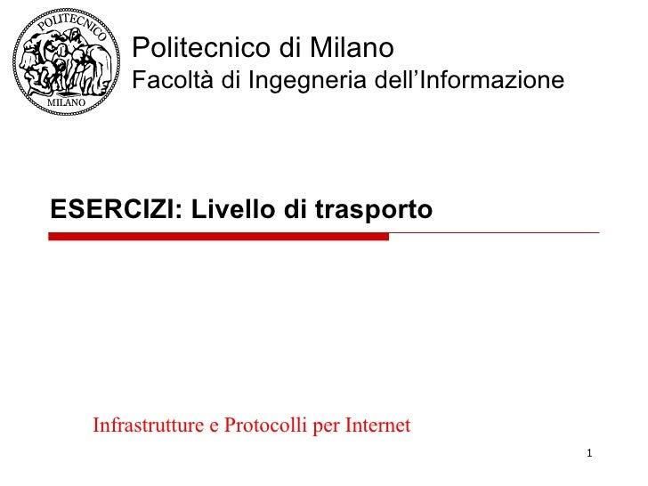 ESERCIZI: Livello di trasporto  Infrastrutture e Protocolli per Internet