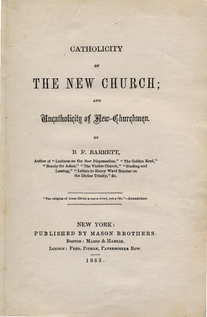 B F-Barrett-CATHOLICITY-of-THE-NEW-CHURCH-and-uncatholicity-of-New-churchmen-New-York-Boston-London-1863
