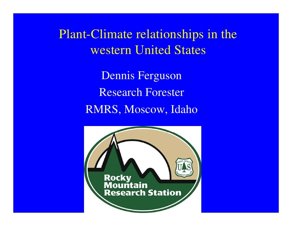 Plant-Climate relationships in the       western United States        Dennis Ferguson        Research Forester      RMRS, ...