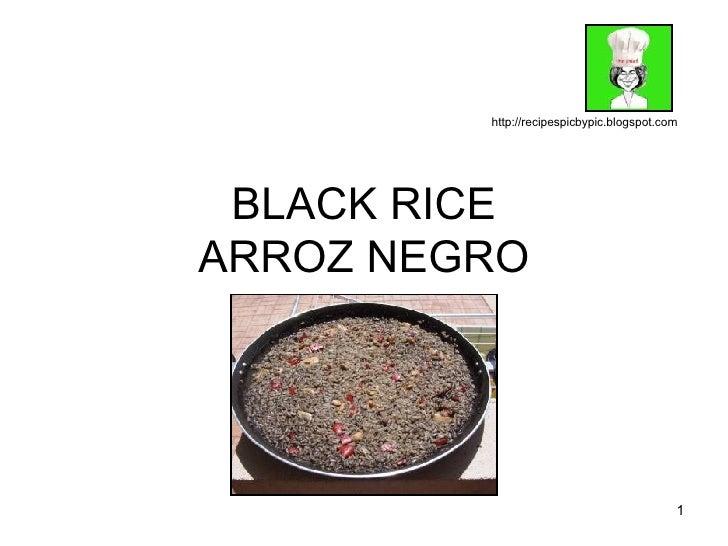 BLACK RICE ARROZ NEGRO http://recipespicbypic.blogspot.com