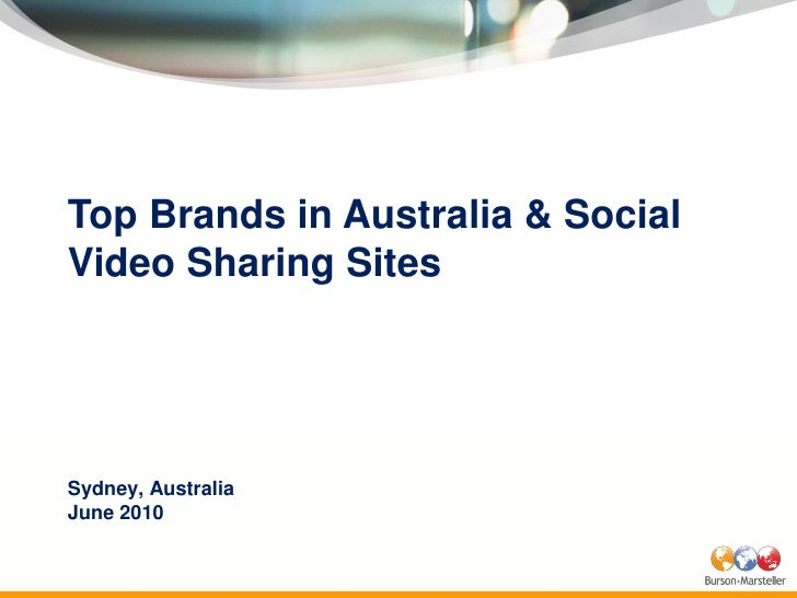 Top Brands in Australia & Social Video Sharing Sites     Sydney, Australia June 2010