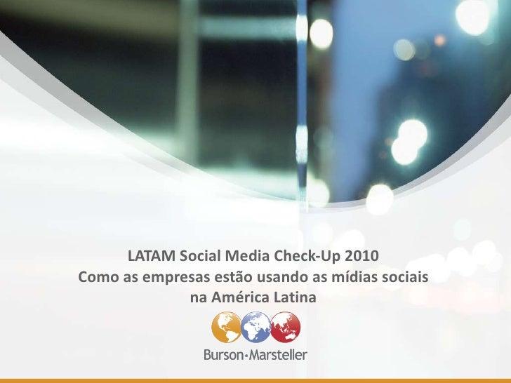 LATAM Social Media Check-Up 2010 Como as empresas estão usando as mídias sociais na América Latina