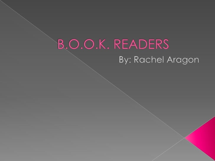 B.O.O.K. READERS<br />By: Rachel Aragon <br />