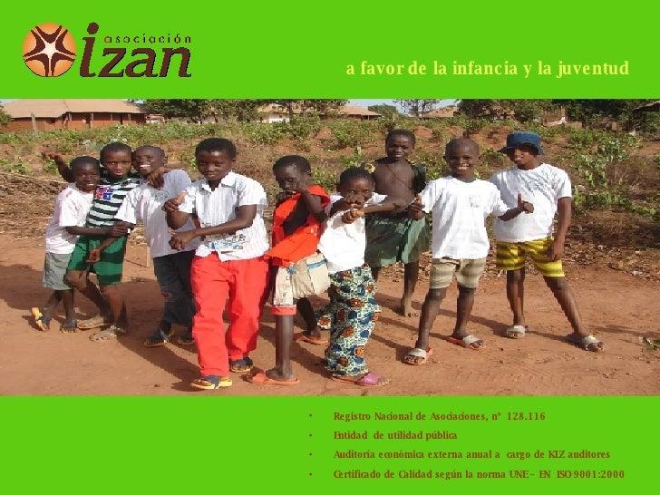 a favor de la infancia y la juventud <ul><li>Registro Nacional de Asociaciones, nº  128.116 </li></ul><ul><li>Entidad  de ...