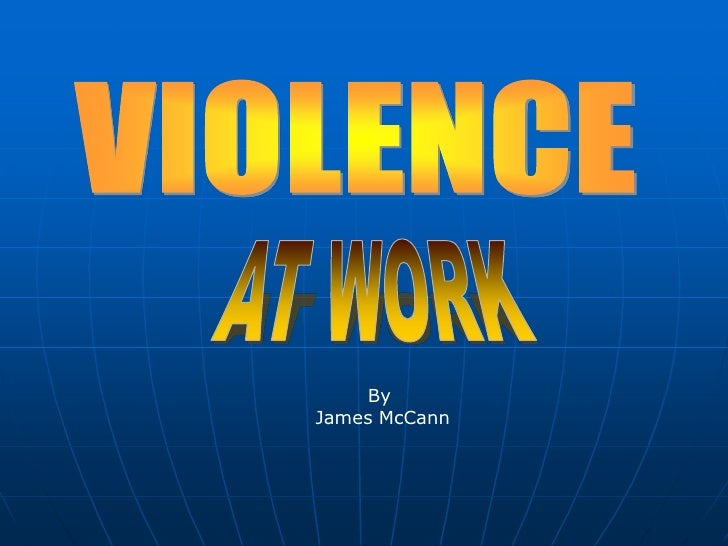 B  Part 10 Violence At Work By J Mc Cann