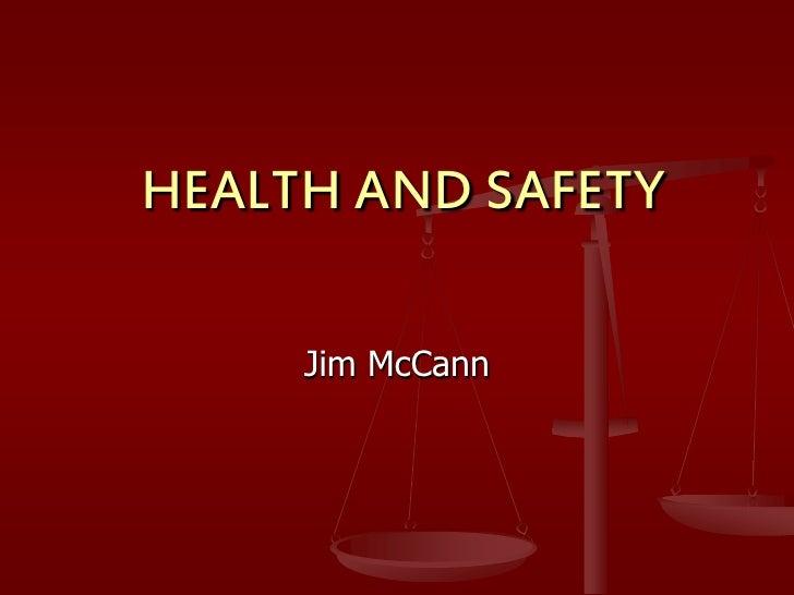 HEALTH AND SAFETY       Jim McCann