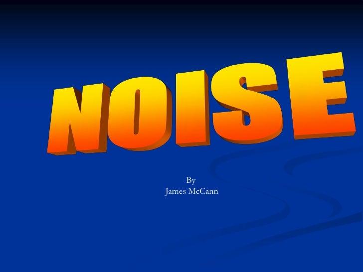B  Part 5 Noise By J Mc Cann