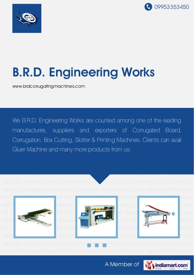 09953353450A Member ofB.R.D. Engineering Workswww.brdcorrugatingmachines.comCorrugated Board Machine Corrugation Machine B...