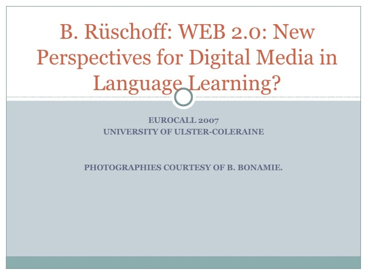 B. Rüschoff: WEB 2.0: New Perspectives for Digital Media in Language Learning?