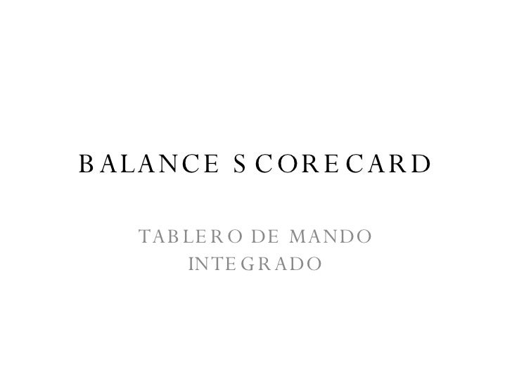 BALANCE SCORECARD TABLERO DE MANDO INTEGRADO