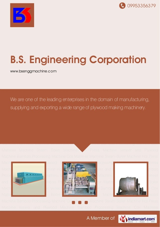 09953356379A Member ofB.S. Engineering Corporationwww.bsenggmachine.comVeneer and Plywood Machine Bamboo Processing Machin...
