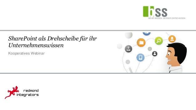 Webinar Slides: SharePoint als Drehscheibe fuer ihr Unternehmenswissen