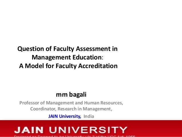 Question of Faculty Assessment inManagement Education:A Model for Faculty Accreditationmm bagaliProfessor of Management an...