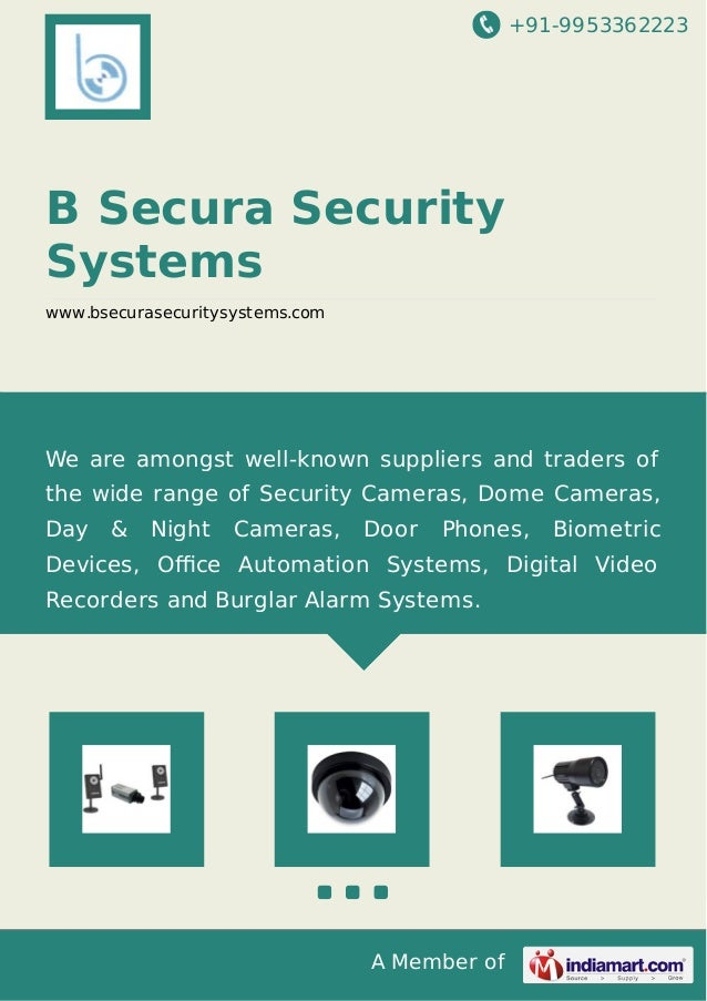 +91-9953362223  B Secura Security Systems www.bsecurasecuritysystems.com  We are amongst well-known suppliers and traders ...