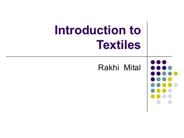 Introduction to       Textiles       Rakhi Mital