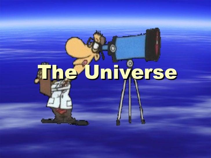 B. the universe