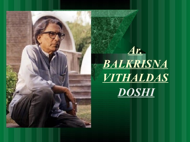 Ar.BALKRISNAVITHALDAS  DOSHI