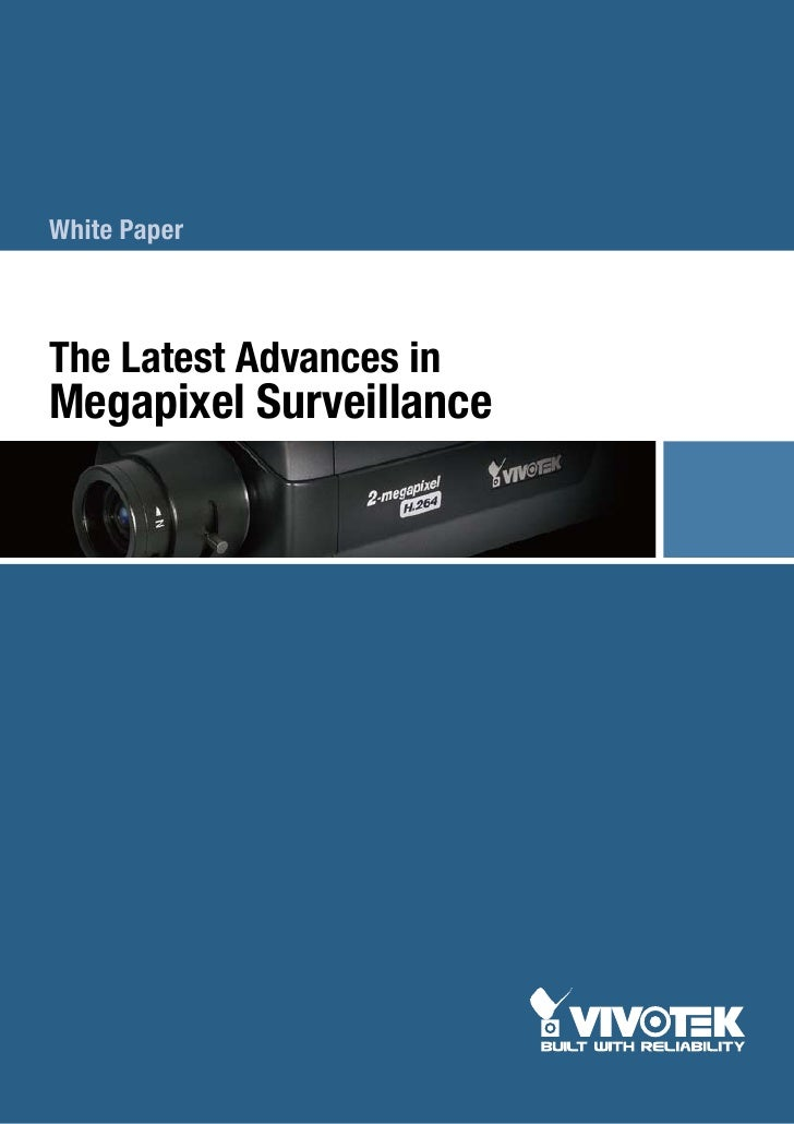 White PaperThe Latest Advances inMegapixel Surveillance