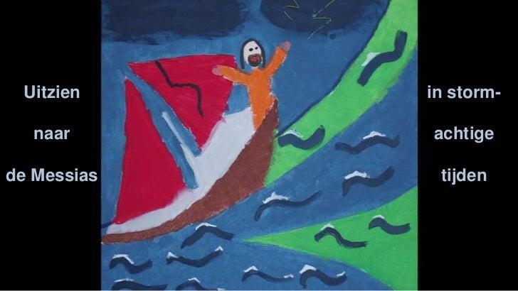 Uitzien naar de Messias in stormachtige tijden (Vierde adventszondag B)