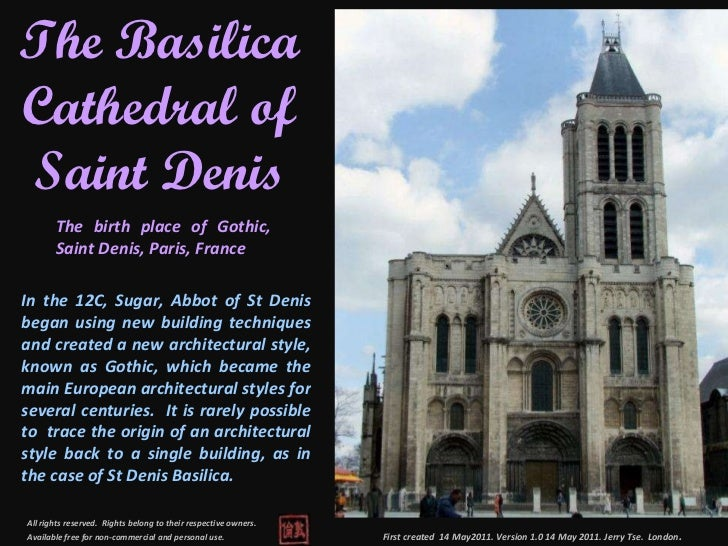 First created  14 May2011. Version 1.0 14 May 2011. Jerry Tse.  London .  The Basilica Cathedral of Saint Denis The birth ...