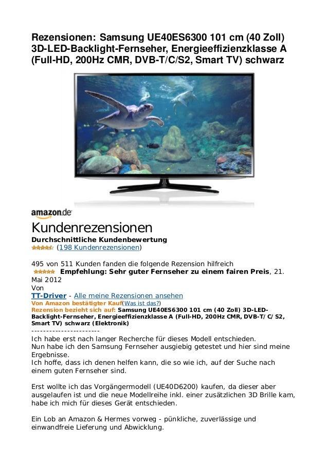 Rezensionen: Samsung UE40ES6300 101 cm (40 Zoll)3D-LED-Backlight-Fernseher, Energieeffizienzklasse A(Full-HD, 200Hz CMR, D...
