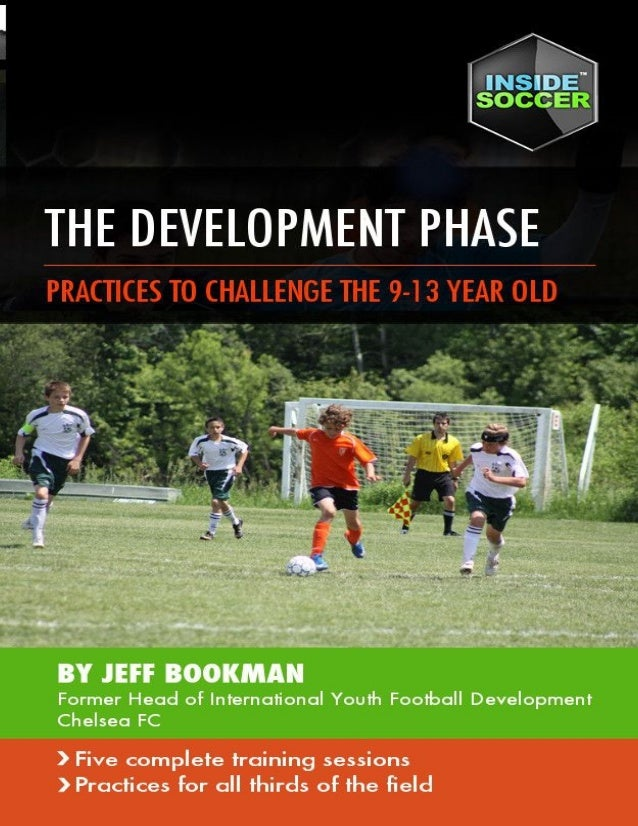 The Development Phase Practices to challenge the 9-13 year old. A regular question asked of coaches who have worked at the...