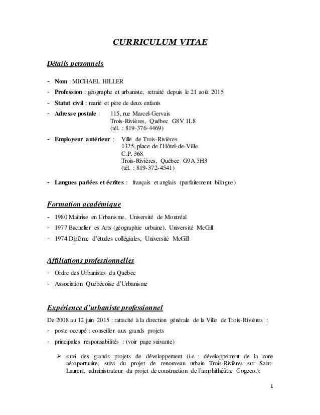 1 CURRICULUM VITAE Détails personnels - Nom : MICHAEL HILLER - Profession : géographe et urbaniste, retraité depuis le 21 ...