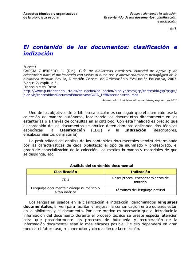 Aspectos técnicos y organizativos de la biblioteca escolar  Proceso técnico de la colección El contenido de los documentos...