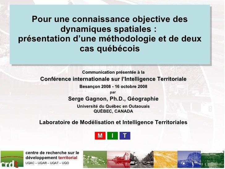 Pour une connaissance objective des dynamiques spatiales:  présentation d'une méthodologie et de deux cas québécois Commu...